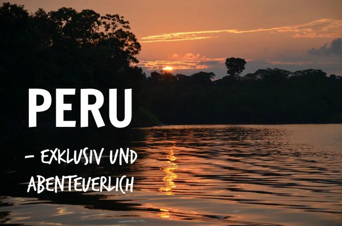 Einzigartig durch Peru - 3x Abenteuer und Luxus