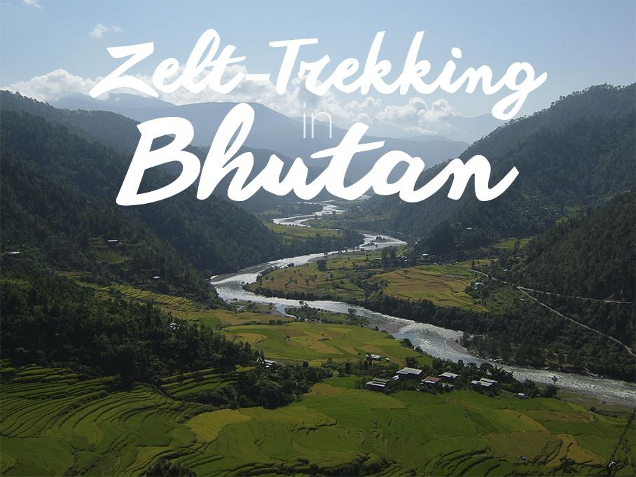 Reisetipp: Zelttrekking in Bhutan | Julia Malchow