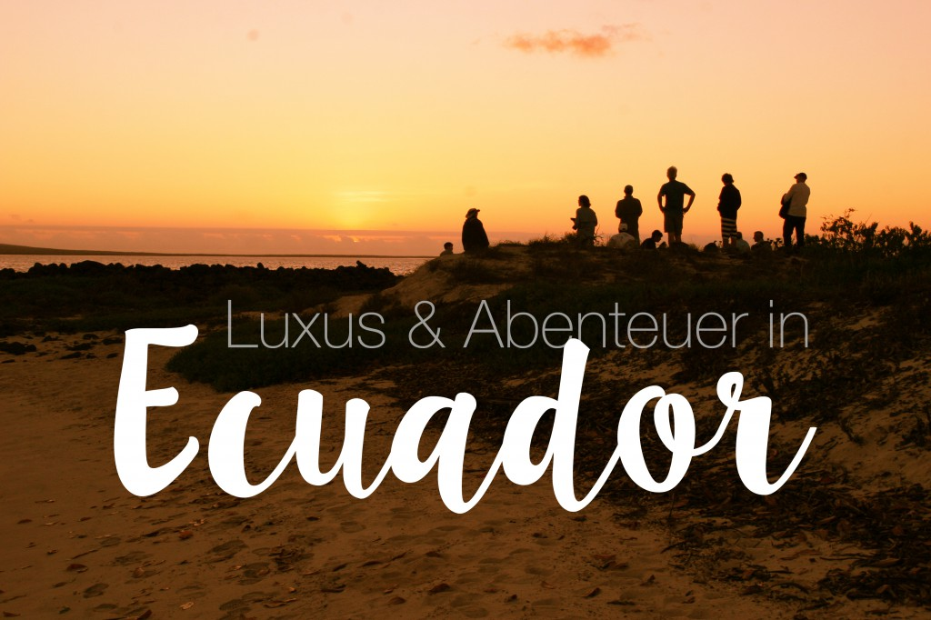 Luxuriöse Abenteuer in Ecuador | Julia Malchow